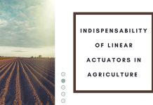 indispensability of linear actuators in agricultural manufacturing