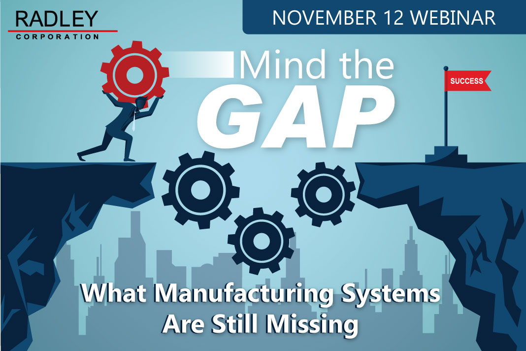 radley webinar what manufacturing systems are still missing