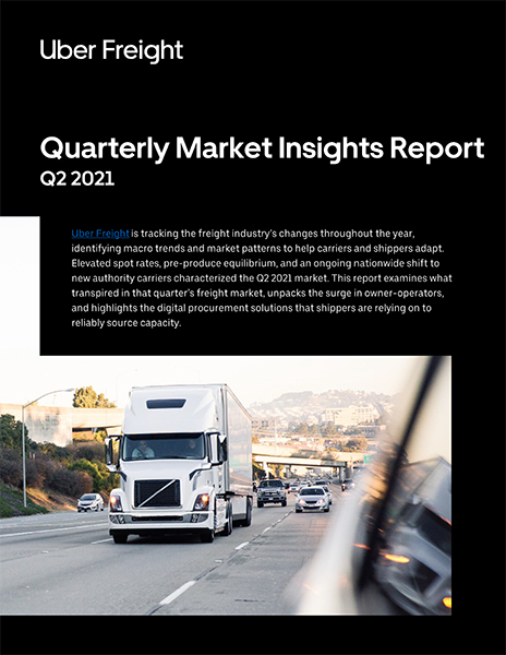 uber freight q2 2021 market insights report
